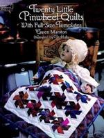 Twenty Little Pinwheel Quilts: With Full-Size Templates (Dover Needlework Series) 0486282163 Book Cover
