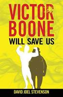 Victor Boone Will Save Us 1548622168 Book Cover