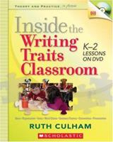Inside the Writing Traits Classroom: K-2 Lessons on DVD 0545046394 Book Cover