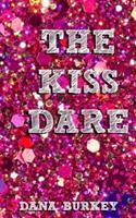 The Kiss Dare 1523330902 Book Cover