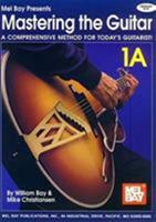 Mel Bay Mastering the Guitar Book 1A: Spiral (Mastering the Guitar) 0786629274 Book Cover
