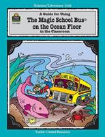 A Guide for Using The Magic School Bus¨ On the Ocean Floor in the Classroom 1576900851 Book Cover