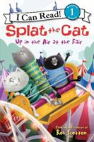 Splat the Cat: Up in the Air at the Fair 0062115952 Book Cover