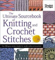 The Ultimate Sourcebook of Knitting and Crochet Stitches 0762104058 Book Cover