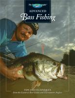 Advanced Bass Fishing: Tips and Techniques from the Country's Best Guides and Tournament Anglers (The Hunting & Fishing Library)