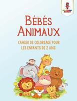 Bbs Animaux: Cahier de Coloriage Pour Les Enfants de 2 ANS 0228210550 Book Cover