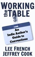 Working the Table: An Indie Author's Guide to Conventions 1944334033 Book Cover