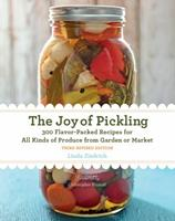The Joy of Pickling, Revised Edition: 250 Flavor-Packed Recipes for Vegetables and More from Garden or Market 1558321330 Book Cover