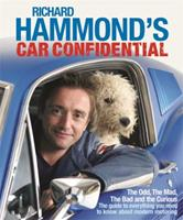 Richard Hammond's Car Confidential: The Odd, the Mad, the Bad and the Curious 0297844458 Book Cover