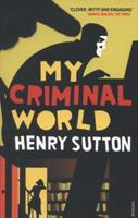 My Criminal World 0099578565 Book Cover