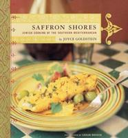 Saffron Shores: Jewish Cooking of the Southern Mediterranean 0811830527 Book Cover