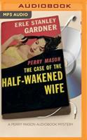 The Case of the Half-Wakened Wife (A Perry Mason Mystery) 034537147X Book Cover