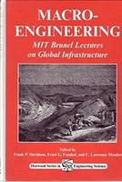 Macro-engineering: MIT Brunel Lectures On Global Infrastructure (Horwood Series in Engineering Science) 1898563330 Book Cover