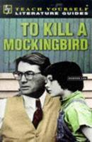 A Guide To To Kill A Mockingbird 0340664037 Book Cover
