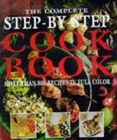 The Complete Step-By-Step Cookbook More Than 800 Recipes in Full Color 184065032X Book Cover