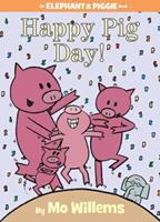 Happy Pig Day! 1423143426 Book Cover