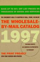 The Wholesale-By-Mail Catalog 1997 (Serial) 0062733397 Book Cover
