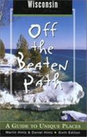 Wisconsin Off the Beaten Path, 6th: A Guide to Unique Places 0762722215 Book Cover