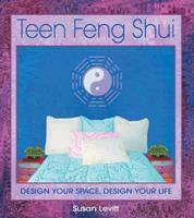Teen Feng Shui: Design a Space That Works for You