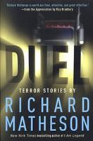 Duel: Terror Stories By Richard Matheson 0765306956 Book Cover