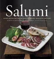 Salumi: Savory Recipes and Serving Ideas for Salame, Prosciutto, and More 0811864243 Book Cover