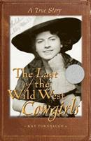 The Last of the Wild West Cowgirls: A True Story 0970253222 Book Cover