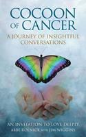 Cocoon of Cancer: An Invitation to Love Deeply 0984511938 Book Cover