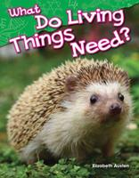 What Do Living Things Need? (Kindergarten) 1480745235 Book Cover