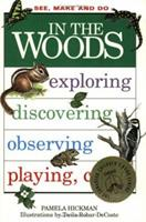 In the Woods (See, Make & Do Series) 0887804128 Book Cover
