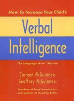 How to Increase Your Child's Verbal Intelligence: The Groundbreaking Language Wise Method 0300083203 Book Cover