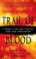 Trail of Blood: A Father, a Son and a Tell-Tale Crime Scene Investigation