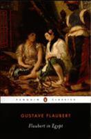 Flaubert in Egypt: A Sensibility on Tour 0897330188 Book Cover