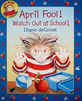 April Fool! Watch Out at School! 054523980X Book Cover