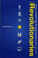 Digital Revolutionaries: The Men and Women Who Brought Computing to Life (New York Times Book (Flash Point)) 1596435321 Book Cover