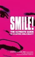 Smile!: The Ultimate Guide to Achieving Smile Beauty 0446694274 Book Cover