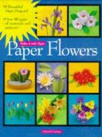 Paper Flowers (Make It With Paper Series) 1560103876 Book Cover