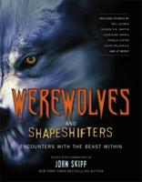 Werewolves and Shape Shifters: Encounters with the Beasts Within 1579128521 Book Cover