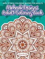 Mehndi Designs Adult Coloring Book: Anti-Stress Coloring Books for Adults 1683210182 Book Cover