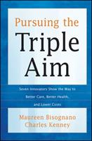 Pursuing the Triple Aim: Seven Innovators Show the Way to Better Care, Better Health, and Lower Costs 1118205723 Book Cover