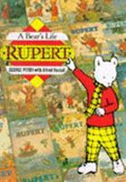 Rupert: A Bear's Life 1858339782 Book Cover
