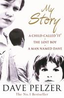 """My Story: """"A Child Called It"""", """"The Lost Boy"""", """"A Man Named Dave"""" 0752852728 Book Cover"""