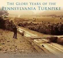 The Glory Years of the Pennsylvania Turnpike 1467124044 Book Cover