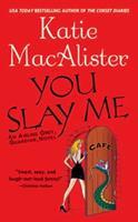 You Slay Me 0451411528 Book Cover