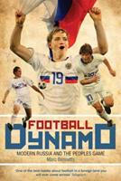 Football Dynamo: Modern Russia and the People's Game 0753513196 Book Cover