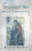 The Strangest Way: Walking the Christian Path 157075408X Book Cover