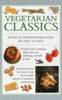 Vegetarian Classics: A Feast of Mouth-Watering Recipes for Every Occasion 184081120X Book Cover