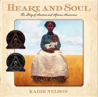 Heart and Soul: The Story of America and African Americans 0061730793 Book Cover