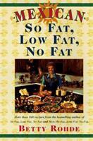 Mexican So Fat, Low Fat, No Fat 0684835258 Book Cover