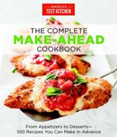 The Complete Make-Ahead Cookbook: From Appetizers to Desserts-500 Recipes You Can Make in Advance 1940352886 Book Cover