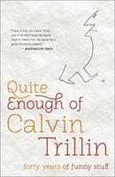 Quite Enough Of Calvin Trillin: Forty Years Of Funny Stuff 0812982215 Book Cover